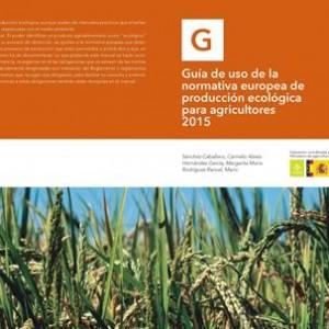 Cover of Guia de uso de la normativa europea de producción ecológica para agricultores 2015